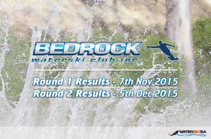 Bedrock Waterski Club Round 2 Results - 7th November + 5th December 2015